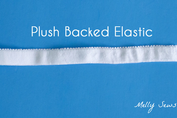 Plush Backed Elastic - Types of Elastic - Different types of elastic and when to use them - Melly Sews