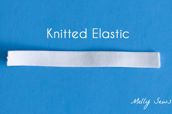 Knitted Elastic - Types of Elastic - Different types of elastic and when to use them - Melly Sews
