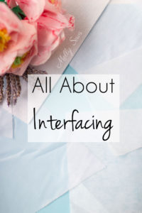 All About Interfacing for Sewing Clothes - Types of Interfacing, Differences, and when to use each - Melly Sews