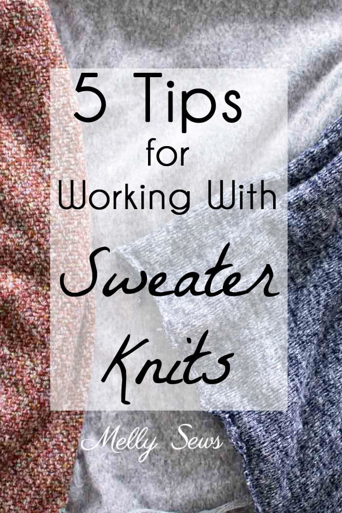 5 Tips for Sewing with Sweater Knits - How to Sew Sweater Knits - Melly Sews