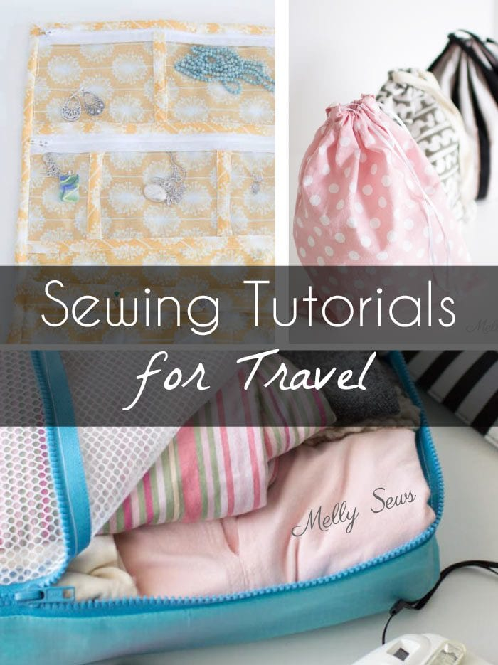 Sew for travel - Travel handmade with these DIY tutorials from Melly Sews