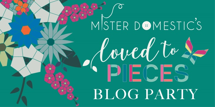 Loved to Pieces Blog Tour on Melly Sews