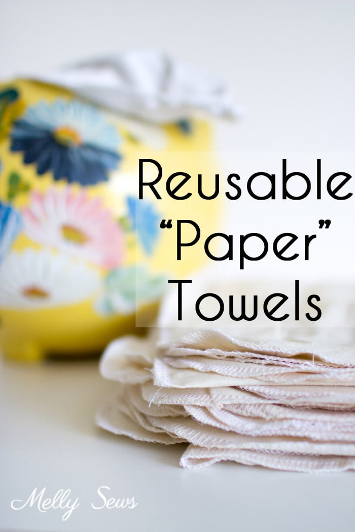 How to Make Reusable Paper Towels - Use your Fabric Scraps in an Eco Sewing Project - Melly Sews