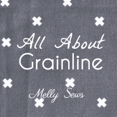 Understanding grainline - what is fabric grain and how is it important in sewing? - Melly Sews