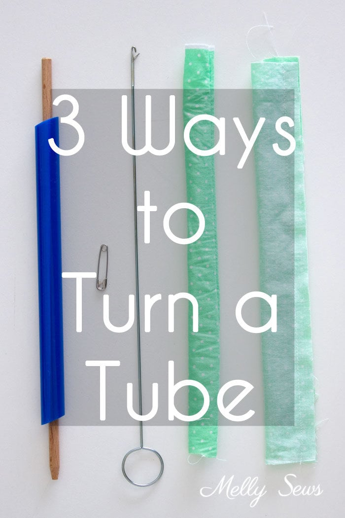 3 Ways to Turn a Tube Right Side Out - How to Turn Fabric - Melly Sews