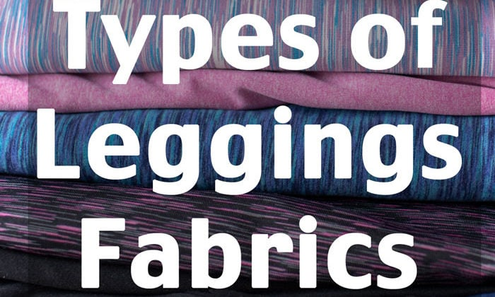 Learn about different types of fabric for leggings, including where to buy leggings fabric.