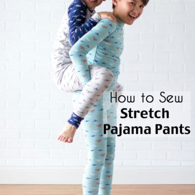 How to Sew Stretchy Pajama Pants