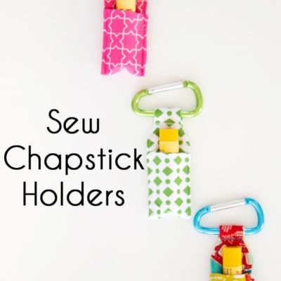 Sew Chapstick Holders – DIY Gifts to Sew