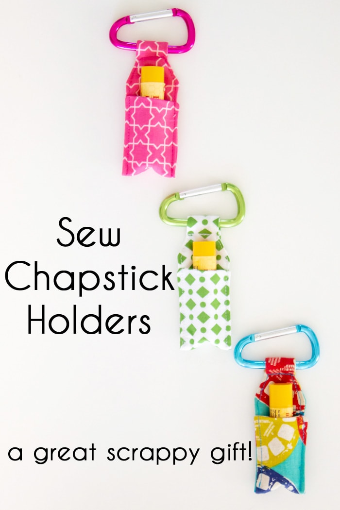 Sew chapstick holders - gifts to sew for men, kids, neighbors, teachers women and friends using fabric scraps