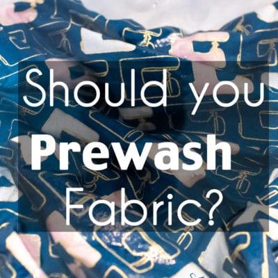 Should You Prewash Fabric?