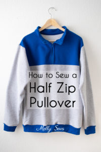 How to Sew a Half Zip Pullover