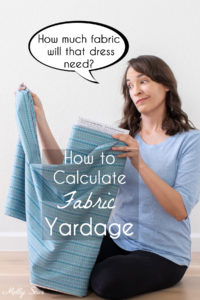 How Much Fabric to Buy - learn to calculate fabric yardage for a sewing project