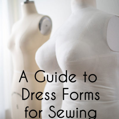 The Best Dress Form for Sewing to Buy or Make – A Guide